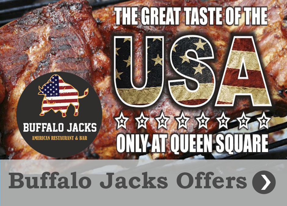 Offers and promotions Buffalo Jacks Queen Square